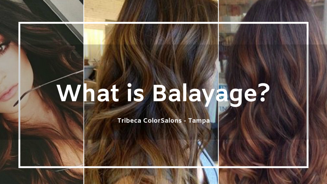 what is balayage tribeca salon tampa